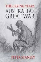 Crying Years Australias Great War
