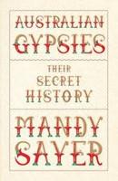 Australian Gypsies Their Secret History