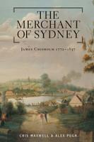 Merchant of Sydney James Chisholm 1772 -
