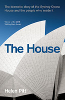 House, The: The dramatic story of the Sydney Opera House