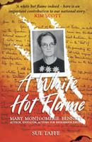 White Hot Flame Mary Montgomerie Bennett,