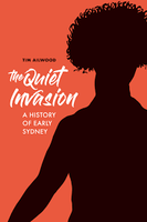 Quiet Invasion The True History of Sydney
