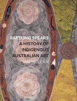 Rattling Spears A history of Indigenous