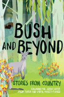 Bush and Beyond Stories from Country