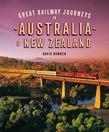 Great Railway Journeys in Australia and New