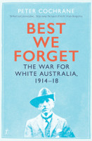 Best We Forget The war for white Australia