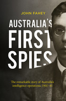 Australia's First Spies The remarkable story of