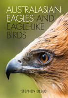 Australasian Eagles and Eagle Like Birds