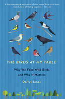 Birds at my Table Why we feed wild birds and