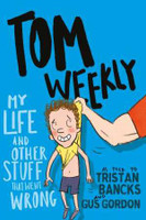 Tom Weekly 2 My Life and Other Stuff That