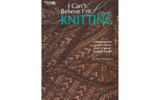 4466 LEISURE ARTS I CAN T BELIEVE I M LACE KNITTING BK