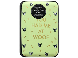 85156 LADY JAYNE CREDIT CARD CASE YOU HAD ME AT WOOF