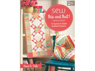 THAT PATCHWORK PLACE B1377 TPP SEW THIS AND THAT BK