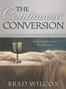 The Continuous Conversion: God Isn't Just Proving Us, He's Improving Us - (Hardcover) *