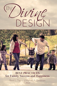 By Divine Design: Best Practices for Family Success and Happiness (Hardcover) *