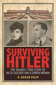 Surviving Hitler: The Unlikely True Story of an SS Soldier and a Jewish Woman (Hardcover) *