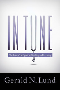 In Tune: The Role of The Spirit in Teaching and Learning - (Hardcover) *