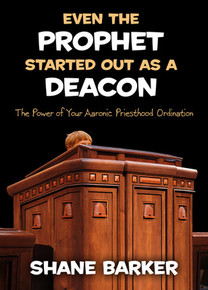 Even the Prophet Started Out as a Deacon: The Power of Your Aaronic Priesthood Ordination (Paperback) *
