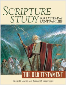 Scripture Study for Latter-day Saint Families: The Old Testament (Paperback) *