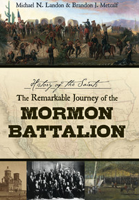 History of the Saints: The Remarkable Journey of the Mormon Battalion (Hardcover)
