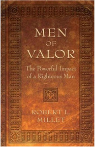 Men of Valor: The Powerful Impact of a Righteous Man (Hardcover) *