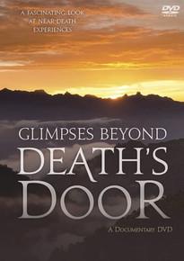 Glimpses Beyond Death's Door (DVD) *