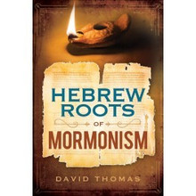 Hebrew Roots of Mormonism (Paperback) *