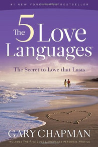 The 5 Love Languages: The Secret to Love That Lasts *
