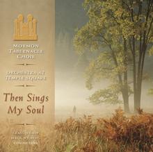 Then Sings My Soul (CD) Mormon Tabernacle Choir *