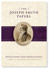 The Joseph Smith Papers: Revelations and Translations, Vol. 1 Manuscript Revelation Books *