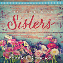What Makes Us Sisters (Hardcover) *