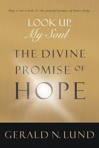 Look Up, My Soul: The Divine Promise of Hope (Hardcover) *