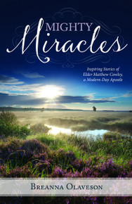 Mighty Miracles: Inspiring Stories of Elder Matthew Cowley, a Modern-Day Apostle (paperback) *