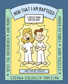 Now That I Am Baptized: A Puzzle Book for LDS Kids *