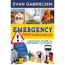 Emergency Preparedness: A Practical Guide for Preparing Your Family - Paperback *