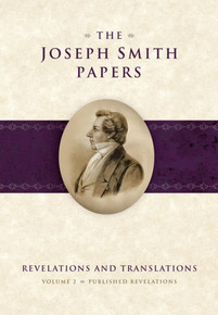 Joseph Smith Papers: Revelations and Translations, Vol. 2: Published Revelations *
