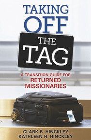 Taking Off the Tag: A Transition Guide for Returned Missionaries *