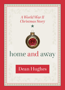Home and Away: A World War II Christmas Story (Hardcover) *
