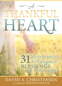 A Thankful Heart: 31 Teachings to Recognize Blessings in Your Life - Paperback *