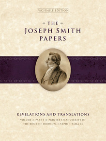 The Joseph Smith Papers, Revelations and Translations, Vol. 3, Part 1: Printer's Manuscript of the Book of Mormon, 1 Nephi 1-Alma 35 *