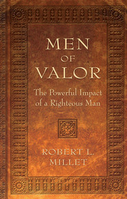 Men of Valor: The Powerful Impact of a Righteous Man - BOOK ON CD *