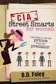Cia Street Smarts For Women Spy Skills to Tell Prince From Predator (Paperback)*