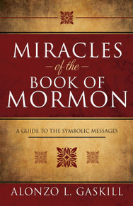 Miracles of the Book of Mormon: A Guide to the Symbolic Messages   (Hardcover) *