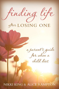 Finding Life after Losing One: A Parent's Guide for When a Child Dies  (Paperback)*