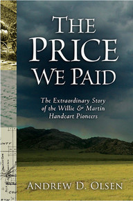 The Price We Paid: The Extraordinary Story of the Willie and Martin Handcart Pioneers (Paperback) *