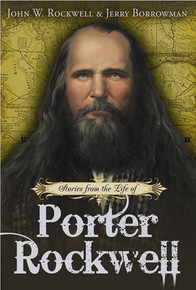 Stories from the Life of Porter Rockwell (Paperback) *