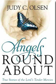 Angels Round About: True Stories of the Lord's Tender Mercies (Paperback) *