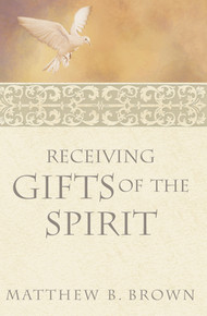 Receiving Gifts of the Spirit (Paperback) *