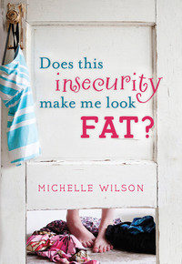 Does This Insecurity Make Me Look Fat? (Paperback) *