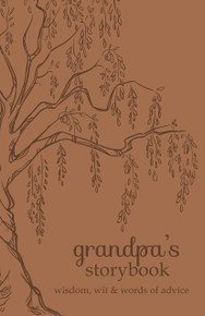 Grandpa's Storybook: Wisdom, Wit, and Words of Advice - Leatherbound*